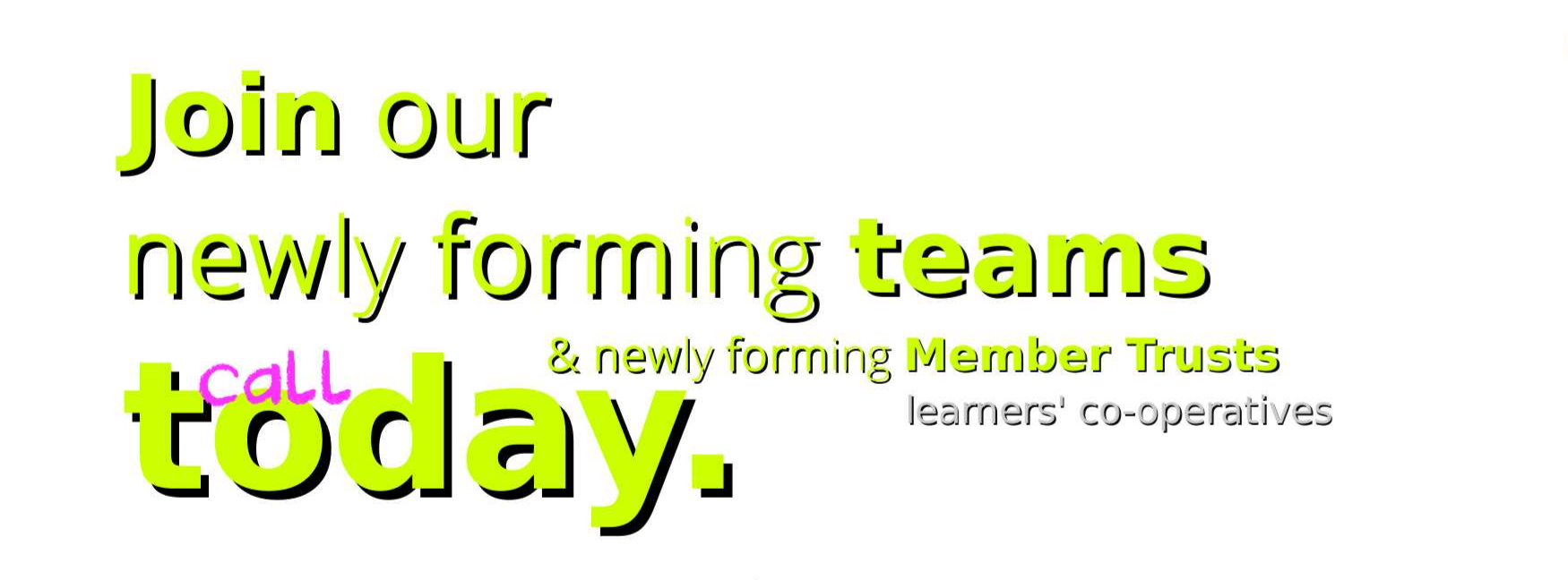 join our new forming teams